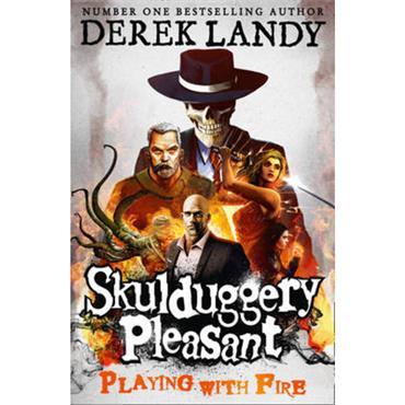 Derek Landy Playing With Fire (Skulduggery Pleasant, Book 2)
