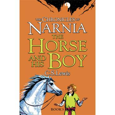 C.S. Lewis The Horse and His Boy (The Chronicles of Narnia, Book 3)