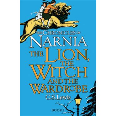 C.S. Lewis The Lion, the Witch and the Wardrobe (The Chronicles of Narnia, Book 2)