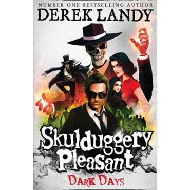 Derek Landy Dark Days (Skulduggery Pleasant, Book 4)