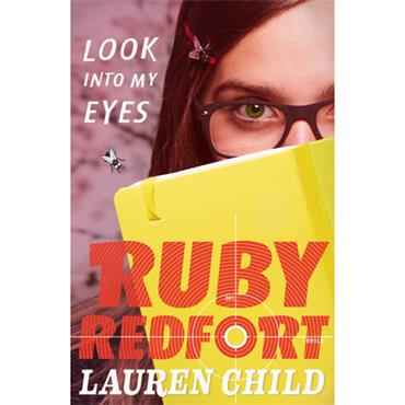 Look Into My Eyes (Ruby Redfort Book 1) - Lauren Child