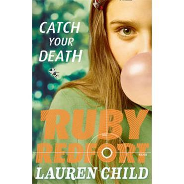 Lauren Child Catch Your Death (Ruby Redfort, Book 3)