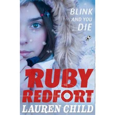 Lauren Child Blink and You Die (Ruby Redfort, Book 6)