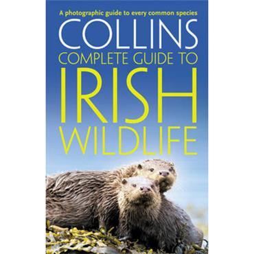 Paul Sterry Collins Complete Irish Wildlife: Introduction by Derek Mooney
