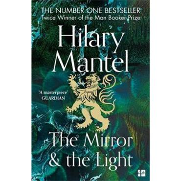 Hilary Mantel The Mirror and the Light (The Wolf Hall Trilogy, Book 3)