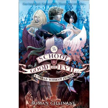 Soman Chainani A World Without Princes (The School for Good and Evil, Book 2)
