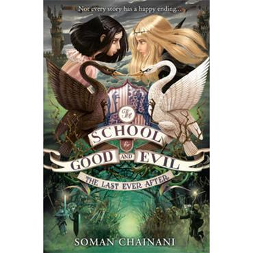 Soman Chainani The Last Ever After (The School for Good and Evil, Book 3)
