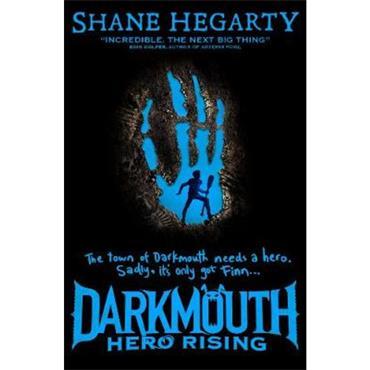 Shane Hegarty Hero Rising (Darkmouth, Book 4)