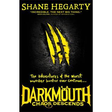 Shane Hegarty Chaos Descends (Darkmouth, Book 3)