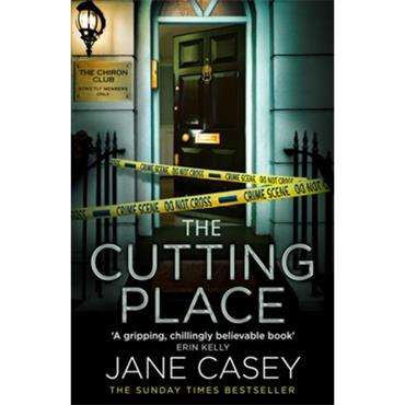 Jane Casey THE CUTTING PLACE