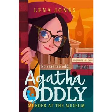 Lena Jones Murder at the Museum (Agatha Oddly, Book 2)