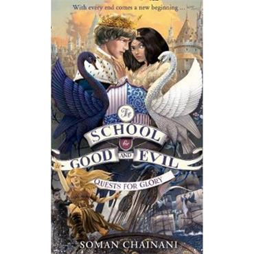 Soman Chainani Quests for Glory (The School for Good and Evil, Book 4)