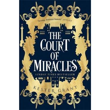 Kester Grant The Court of Miracles (The Court of Miracles Trilogy, Book 1)