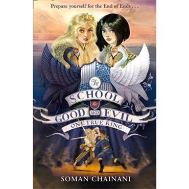 Soman Chainani One True King (The School for Good and Evil, Book 6)