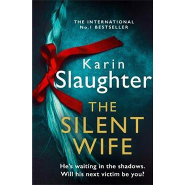 Karin Slaughter The Silent Wife (The Will Trent Series, Book 10)
