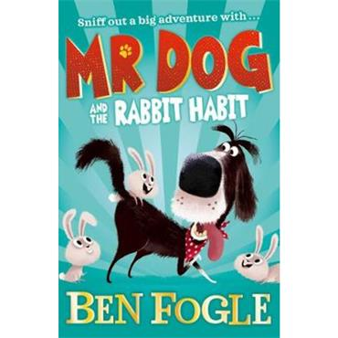 Ben Fogle Mr Dog and the Rabbit Habit