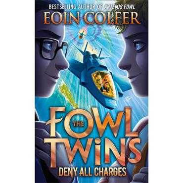 Eoin Colfer The Fowl Twins: Deny All Charges (Fowl Twins Book 2)