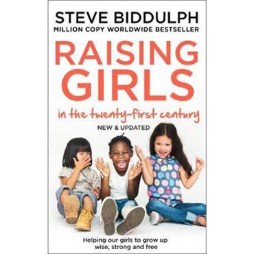 Steve Biddulph Raising Girls in the 21st Century