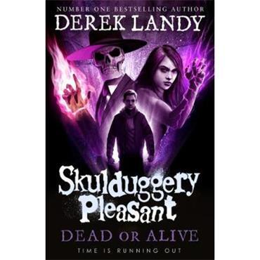Derek Landy Dead or Alive (Skulduggery Pleasant, Book 14)