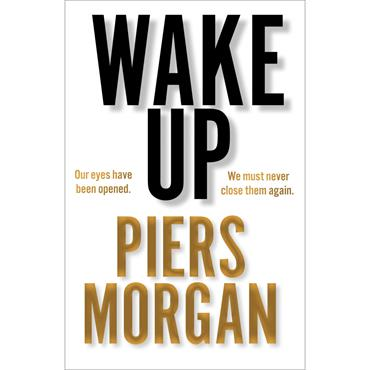 Wake Up  - Piers Morgan