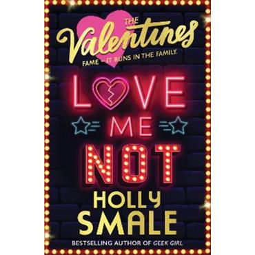 Holly Smale Love Me Not (The Valentines, Book 3)