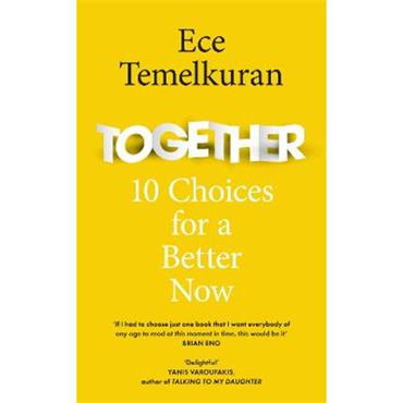 Ece Temelkuran Together: 10 Choices For a Better Now