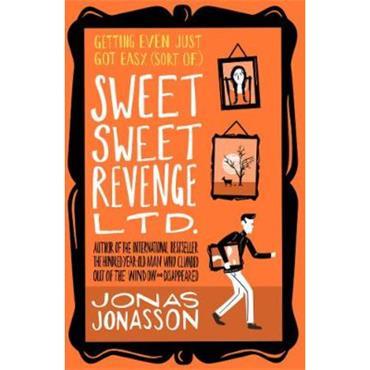 Jonas Jonasson Sweet Sweet Revenge Ltd.