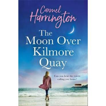 Carmel Harrington THE MOON OVER KILMORE QUAY