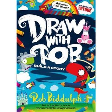 Rob Biddulph Draw With Rob: Build a Story
