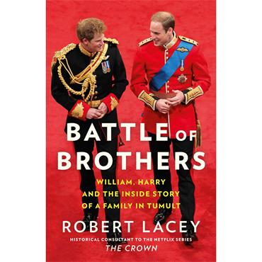 Battle of Brothers: William, Hary and the Inside Story of a Family in Tumult  - Robert Lacey