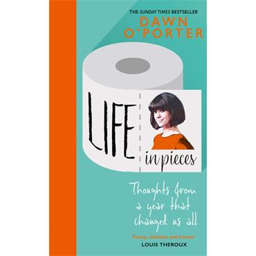 Life in Pieces: Thoughts from a Year That Changed Us All  - Dawn O' Porter