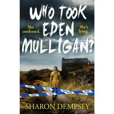 Sharon Dempsey Who Took Eden Mulligan?