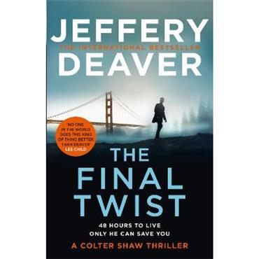Jeffery Deaver The Final Twist (Colter Shaw Thriller, Book 3)