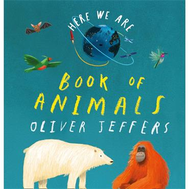 Oliver Jeffers Book of Animals (Here We Are)