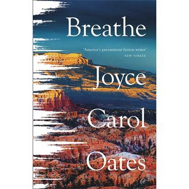 Joyce Carol Oates Breathe