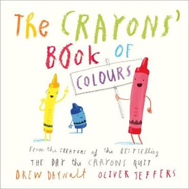 Drew Daywalt & Oliver Jeffers The Crayons' Book of Colours