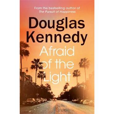 Douglas Kennedy Afraid of the Light