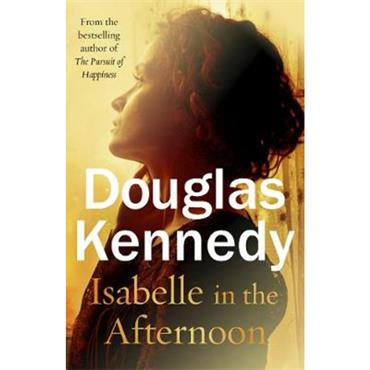 Douglas Kennedy Isabelle in the Afternoon