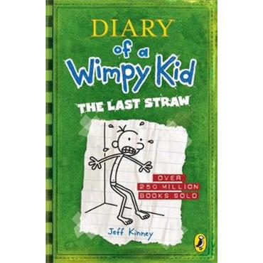 Jeff Kinney Diary of a Wimpy Kid: The Last Straw (Book 3)