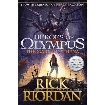 Rick Riordan The Mark of Athena (Heroes of Olympus Book 3)