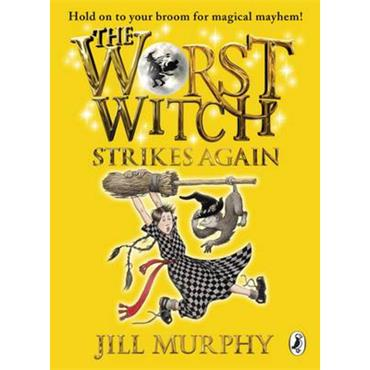 Jill Murphy The Worst Witch Strikes Again