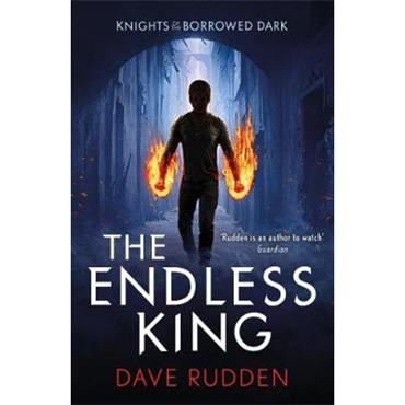 Dave Rudden The Endless King (Knights of the Borrowed Dark, Book 3)