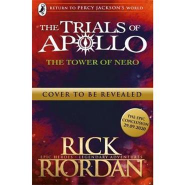 The Tower of Nero (Trials of Apollo Book 5)  - Rick Riordan
