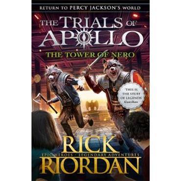Rick Riordan The Tower of Nero (The Trials of Apollo, Book 5)