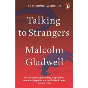 Malcolm Gladwell Talking to Strangers