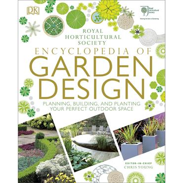DK  RHS Encyclopedia of Garden Design: Planning, Building and Planting Your Perfect Outdoor Space