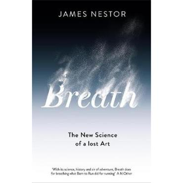 James Nestor Breath: The New Science of a Lost Art