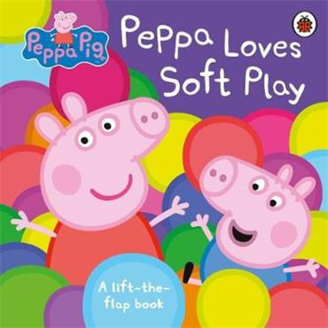 Peppa Pig Peppa Loves Soft Play: A Lift-the-Flap Book