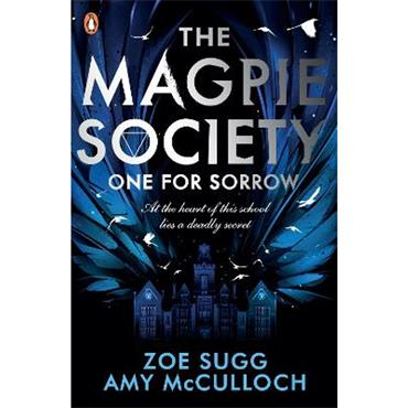 Zoe Sugg & Amy Mc Culloch One for Sorrow (The Magpie Society, Book 1)
