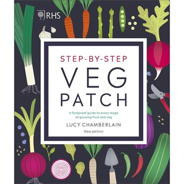 L Chamberlain RHS Step-by-Step Veg Patch  A Foolproof Guide to Every Stage of Growing Fruit and Veg